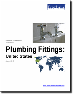 Plumbing Fittings: United States - The Freedonia Group - Industry Market Research