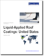 Liquid-Applied Roof Coatings: United States - The Freedonia Group - Industry Market Research