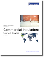 Commercial Insulation: United States - The Freedonia Group - Industry Market Research