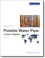 Potable Water Pipe: United States - The Freedonia Group - Industry Market Research
