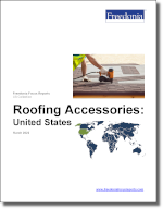 Roofing Accessories: United States - The Freedonia Group - Industry Market Research