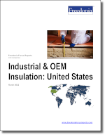 Industrial & OEM Insulation: United States - The Freedonia Group - Industry Market Research