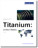 Titanium: United States - The Freedonia Group - Industry Market Research