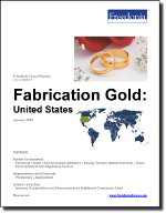 Fabrication Gold: United States - The Freedonia Group - Industry Market Research