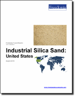 Industrial Silica Sand: United States - The Freedonia Group - Industry Market Research