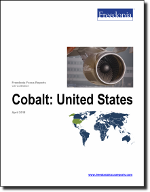 Cobalt: United States - The Freedonia Group - Industry Market Research