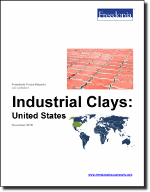 Industrial Clays: United States - The Freedonia Group - Industry Market Research
