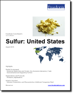 Sulfur: United States - The Freedonia Group - Industry Market Research