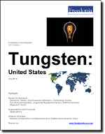 Tungsten: United States - The Freedonia Group - Industry Market Research