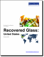 Recovered Glass: United States - The Freedonia Group - Industry Market Research