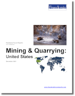 Mining & Quarrying: United States - The Freedonia Group - Industry Market Research