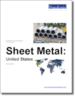 Sheet Metal: United States - The Freedonia Group - Industry Market Research