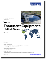 Water Treatment Equipment: United States - The Freedonia Group - Industry Market Research