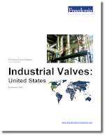 Industrial Valves: United States - The Freedonia Group - Industry Market Research