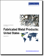 Fabricated Metal Products: United States - The Freedonia Group - Industry Market Research