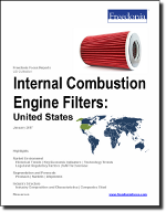 Internal Combustion Engine Filters: United States - The Freedonia Group - Industry Market Research