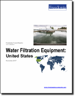 Water Filtration Equipment: United States - The Freedonia Group - Industry Market Research