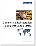 Commercial Refrigeration Equipment: United States - The Freedonia Group - Industry Market Research