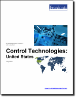 Control Technologies: United States - The Freedonia Group - Industry Market Research