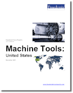Machine Tools: United States - The Freedonia Group - Industry Market Research
