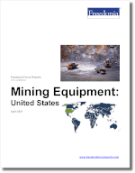 Mining Equipment: United States - The Freedonia Group - Industry Market Research