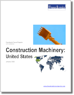 Construction Machinery: United States - The Freedonia Group - Industry Market Research