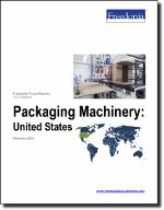 Packaging Machinery: United States - The Freedonia Group - Industry Market Research