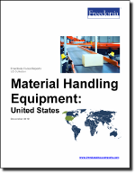 Material Handling Equipment: United States - The Freedonia Group - Industry Market Research