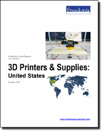 3D Printers & Supplies: United States - The Freedonia Group - Industry Market Research