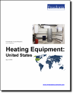 Heating Equipment: United States - The Freedonia Group - Industry Market Research