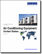 Air Conditioning Equipment: United States - The Freedonia Group - Industry Market Research