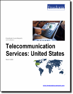 Telecommunication Services: United States - The Freedonia Group - Industry Market Research