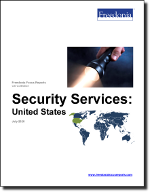Security Services: United States - The Freedonia Group - Industry Market Research