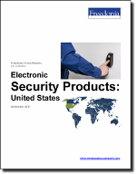 Electronic Security Products: United States - The Freedonia Group - Industry Market Research