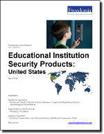 Educational Institution Security Products: United States - The Freedonia Group - Industry Market Research
