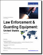 Law Enforcement & Guarding Equipment: United States - The Freedonia Group - Industry Market Research