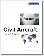 Civil Aircraft: United States - The Freedonia Group - Industry Market Research