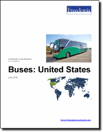 Buses: United States - The Freedonia Group - Industry Market Research