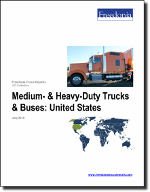 Medium- & Heavy-Duty Trucks & Buses: United States - The Freedonia Group - Industry Market Research