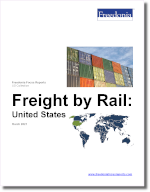 Freight by Rail: United States - The Freedonia Group - Industry Market Research