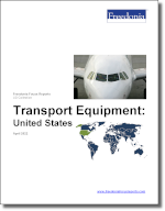 Transport Equipment: United States - The Freedonia Group - Industry Market Research