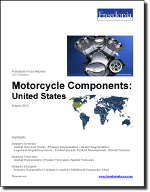 Motorcycle Components: United States - The Freedonia Group - Industry Market Research
