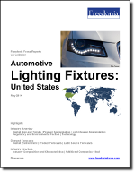 Automotive Lighting Fixtures: United States - The Freedonia Group - Industry Market Research