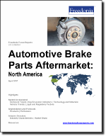 Automotive Brake Parts Aftermarket: North America - The Freedonia Group - Industry Market Research