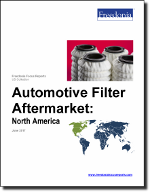 Automotive Filter Aftermarket: North America - The Freedonia Group - Industry Market Research