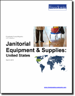 Janitorial Equipment & Supplies: United States - The Freedonia Group - Industry Market Research