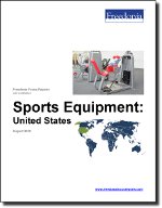 Sports Equipment: United States - The Freedonia Group - Industry Market Research