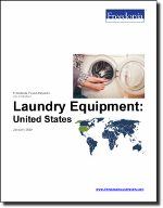 Household Laundry Equipment: United States - The Freedonia Group - Industry Market Research