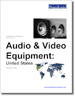 Audio & Video Equipment: United States - The Freedonia Group - Industry Market Research