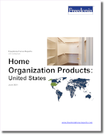 Home Organization Products: United States - The Freedonia Group - Industry Market Research